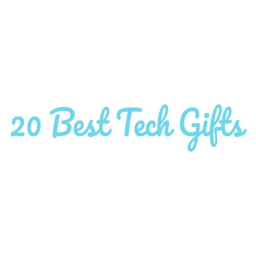 20 Best Tech Gifts